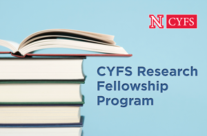 CYFS announces research fellowship for CEHS faculty